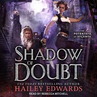 Audio: Shadow of Doubt by Hailey Edwards @HaileyEdwards ‏ @TantorAudio #LoveAudiobooks