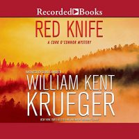 Audio: Red Knife by William Kent Krueger @WmKentKrueger ‏@recordedbooks  #LoveAudiobooks