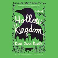 Audio: Hollow Kingdom by Kira Jane Buxton @KiraJaneWrites @petkoff @HachetteAudio #LoveAudiobooks