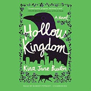 Audio: Hollow Kingdom by Kira Jane Buxton @KiraJaneWrites @petkoff @HachetteAudio #LoveAudiobooks