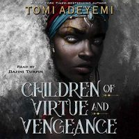 Audio: Children of Virtue and Vengeance by Tomi Adeyemi @tomi_adeyemi  @TheRealBahniT @MacmillanAudio #LoveAudiobooks
