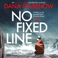 Audio: No Fixed Line by Dana Stabenow @danastabenow @GavinMarguerite @TantorAudio #LoveAudiobooks