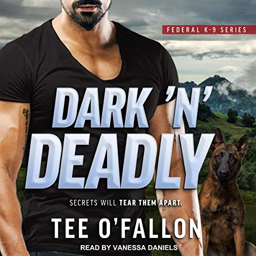 Audio: Dark N Deadly by  Tee O'Fallon  @TeeOFallon @TantorAudio #VanessaDaniels #LoveAudiobooks