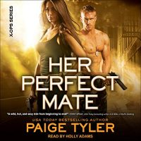 Audio: Her Perfect Mate  by Paige Tyler @PaigeTyler @hollyshearwater @TantorAudio #LoveAudiobooks