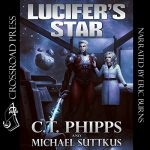 Lucifer's Star (Lucifer's Star #1) by C.T. Phipps and Michael Suttkus read by Eric Burns
