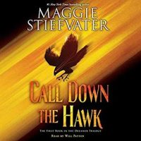 Audio: Call Down the Hawk by Maggie Stiefvater @mstiefvater  @Scholastic #LoveAudiobooks