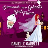 Audio: Diamonds are a Ghost's Best Friend by Danielle Garrett @authordgarrett @TantorAudio #LoveAudiobooks