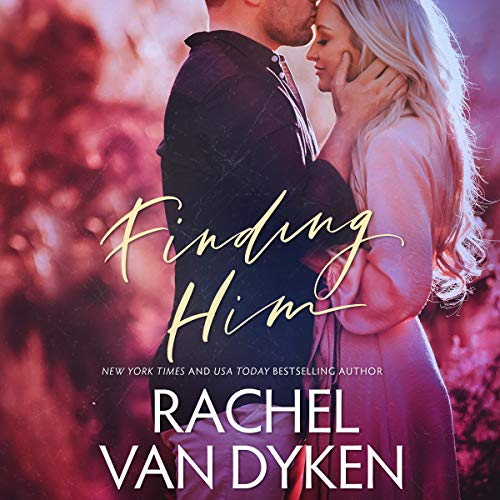 Audio:  Finding Him by Rachel Van Dyken @RachVD #CJBloom #BrianPallino #BrillianceAudio #LoveAudiobooks