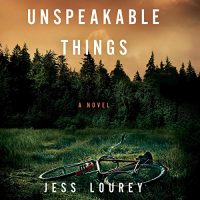 Audio: Unspeakable Things by Jess Lourey @jesslourey @CaitlinKellyVO #BrillianceAudio #KindleUnlimted #LoveAudiobooks
