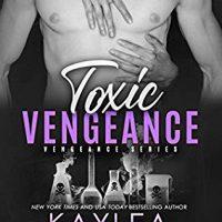 Toxic Vengeance by Kaylea Cross @kayleacross @InkSlingerPR