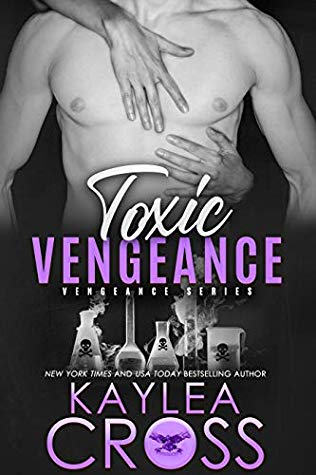 Toxic Vengeance by Kaylea Cross @kayleacross ‏@InkSlingerPR