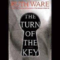 Audio: The Turn of the Key by Ruth Ware @RuthWareWriter @ImogenChurch @SimonAudio #LoveAudiobooks