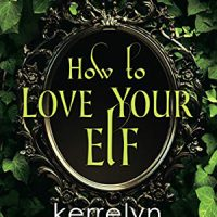How to Love Your Elf by Kerrelyn Sparks @KerrelynSparks  @KensingtonBooks