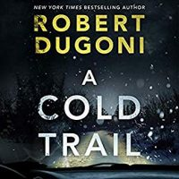 Audio: A Cold Trail by Robert Dugoni @robertdugoni ‏@esuttonsmith #BrillianceAudio #LoveAudiobooks
