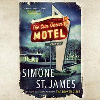 Audio: The Sun Down Motel by Simone St. James @simone_stjames @brit_pressley @kirsten_potter @PRHAudio #LoveAudiobooks