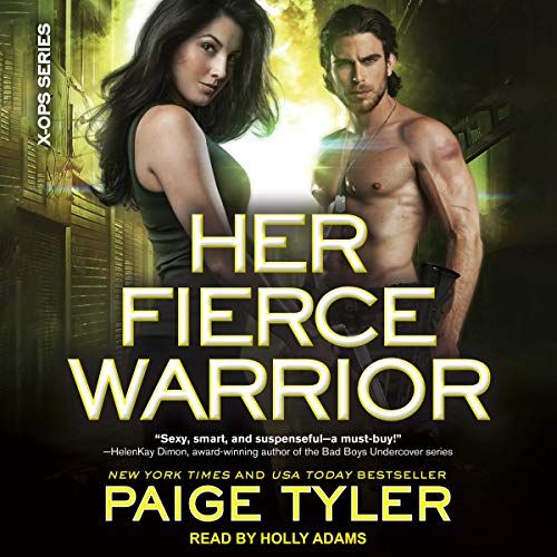 Audio: Her Fierce Warrior  by Paige Tyler @PaigeTyler @hollyshearwater @TantorAudio #LoveAudiobooks
