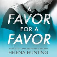 Audio: A Favor for a Favor by Helena Hunting @HelenaHunting @ErinMallon @JacobM #BrillianceAudio #LoveAudiobooks