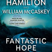 Fantastic Hope by Laurel K. Hamilton, Patricia Briggs, et al @LKHamilton @Mercys_Garage @monsterhunter45 @BerkleyPub