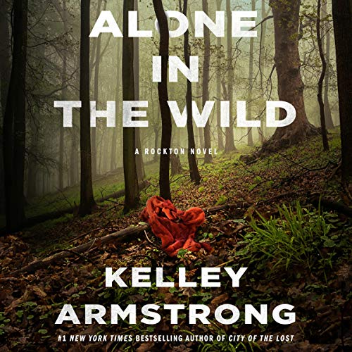 Audio: Alone in the Wild by Kelley Armstrong @KelleyArmstrong @tplummer76 @MacmillanAudio  #LoveAudiobooks