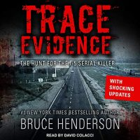 Audio: Trace Evidence by Bruce Henderson @BHendersonBooks  #DavidColacci @TantorAudio #LoveAudiobooks