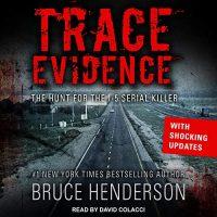 Audio: Trace Evidence by Bruce Henderson @BHendersonBooks  #DavidColacci @TantorAudio #LoveAudiobooks