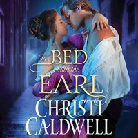 Audio: In Bed with the Earl by Christi Caldwell @ChristiCaldwell @TimCampbellVO ‏ #BrillianceAudio #KindleUnlimited #LoveAudiobooks