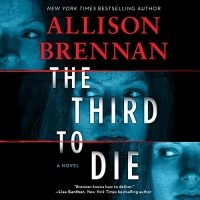 Audio: The Third to Die by Allison Brennan @Allison_Brennan @GutierrezFortin @HarlequinAudio @HarperAudio #LoveAudiobooks