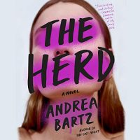 Audio: The Herd by Andrea Bartz @andibartz @KarissaVacker @zwooman @PRHAudio #LoveAudiobooks