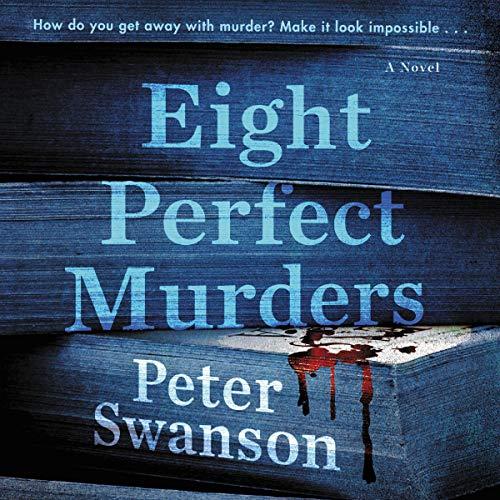 Audio: Eight Perfect Murders by Peter Swanson @PeterSwanson3 @grahamhalstead @HarperAudio  #LoveAudiobooks