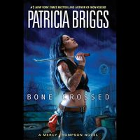 Read-along & Giveaway: Bone Crossed by Patricia Briggs @Mercys_Garage @LoreleiKing @AceRocBooks @PRHAudio #LoveAudiobooks #Read-along #GIVEAWAY
