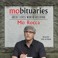 Audio: Mobituaries by Mo Rocca @MoRocca @SimonAudio #LoveMyLibrary #LoveAudiobooks