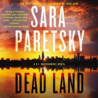 Audio:  Dead Land by Sara Paretsky @SaraParetsky #SusanEriksen @HarperAudio ‏#LoveAudiobooks
