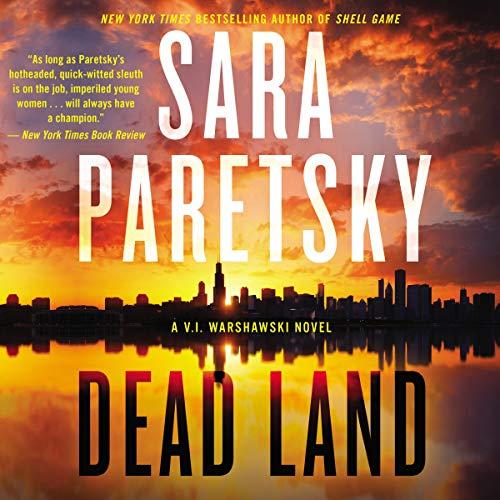 Audio:  Dead Land by Sara Paretsky @SaraParetsky #SusanEriksen @HarperAudio #LoveAudiobooks