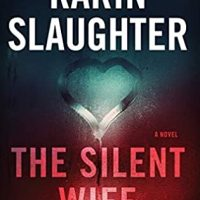 The Silent Wife by Karin Slaughter @slaughterKarin  @WmMorrowBooks