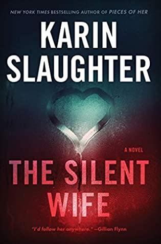 The Silent Wife by Karin Slaughter @slaughterKarin  @WmMorrowBooks