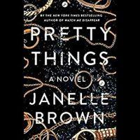 Audio: Pretty Things by Janelle Brown @janelleb @justjuliawhelan @LaurenFortgang @hillatious @PRHAudio #LoveAudiobooks