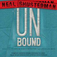 Unbound by Neal Shusterman @NealShusterman @KarissaVacker #AndrewEiden @TantorAudio #LoveAudiobooks