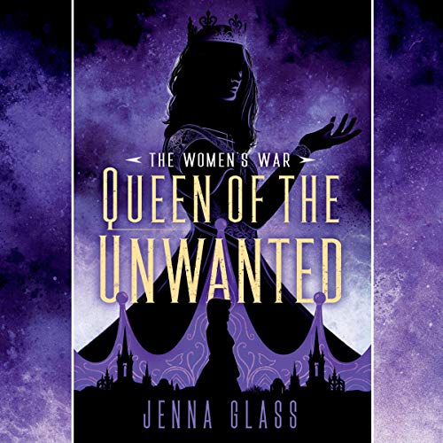 Audio: Queen of the Unwanted by Jenna Glass @jennablack @rmilesvox @PRHAudio ‏ #LoveAudiobooks