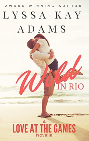 Wild in Rio by Lyssa Kay Adams