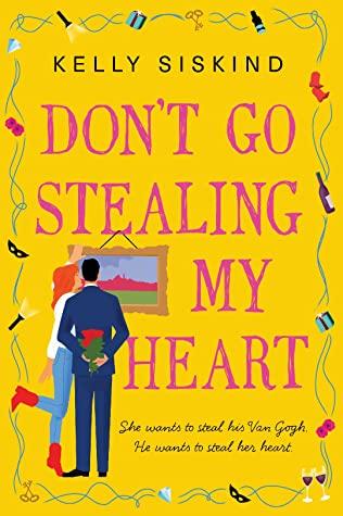 Don't Go Stealing My Heart by Kelly Siskind @KellySiskind  @InkSlingerPR