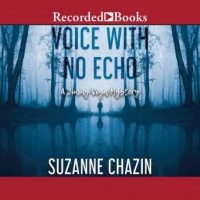 Audio: Voice With No Echo by Suzanne Chazin @SuzanneChazin @thomxrivera @recordedbooks #LoveAudiobooks
