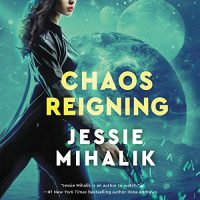 Audio: Chaos Reigning by Jessie Mihalik @Jessiemihalik @zwooman @HarperAudio #LoveAudiobooks