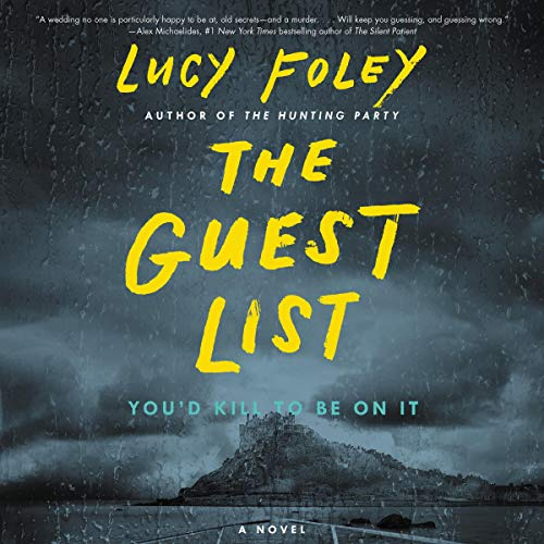 Audio: The Guest List by Lucy Foley @lucyfoleytweets @jotdavies #ChloeMassey #OliviaDowd @RichKeeble @HarperAudio #LoveAudiobooks #JIAM