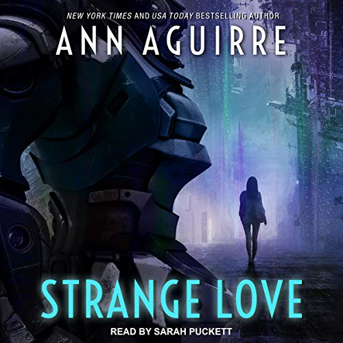 Strange Love by Ann Aguirre