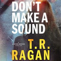Audio: Don't Make a Sound by TR Ragan @TRRaganAuthor #JennicaDamon #BrillianceAudio #LoveAudiobooks #JIAM