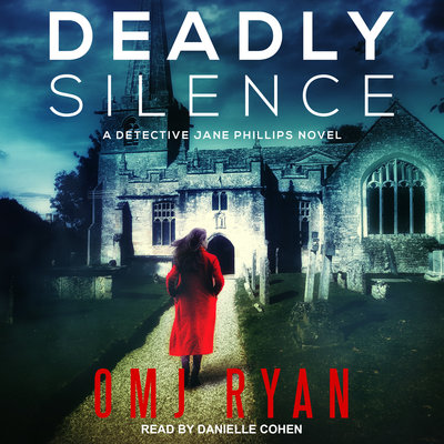 Audio: Deadly Silence by OMG Ryan @OMJRYAN1 @daniellercohen1 @TantorAudio #LoveAudiobooks #JIAM