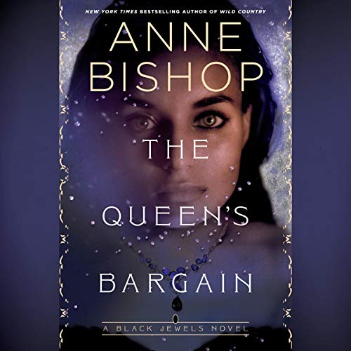 The Queen;s Bargain by Anne Bishop
