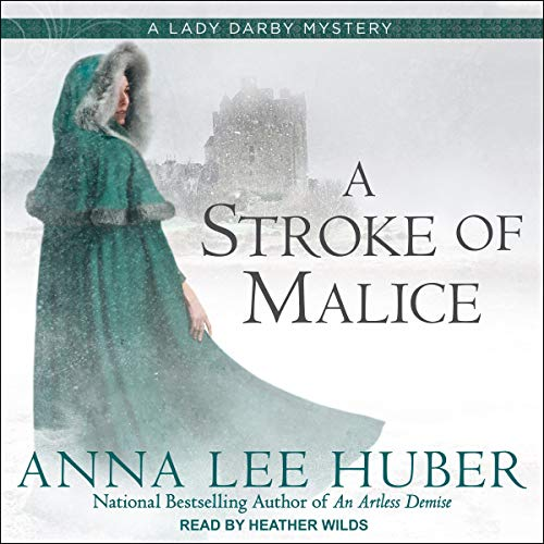 Audio: A Stroke of Malice by Anna Lee Huber @AnnaLeeHuber #HeatherWilds  @TantorAudio  #LoveAudiobooks