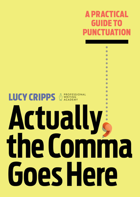 Actually, the Comma Goes Here by Lucy Cripps @LucysMusings #KindleUnlimited
