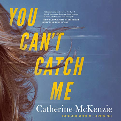 Audio: You Can't Catch Me by Catherine McKenzie @CEMcKenzie1 @justjuliawhelan #BrillianceAudio #LoveAudiobooks #JIAM